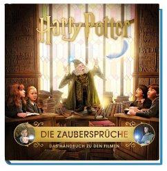 Harry Potter: Die Zaubersprüche - Das Handbuch zu den Filmen - Revenson, Jody