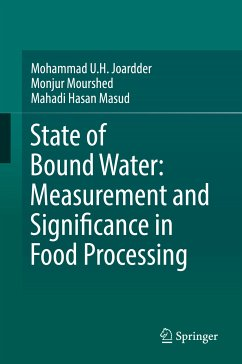 State of Bound Water: Measurement and Significance in Food Processing (eBook, PDF) - Joardder, Mohammad U. H.; Mourshed, Monjur; Hasan Masud, Mahadi