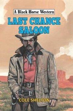 Last Chance Saloon - Shelton, Cole