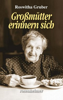 Großmütter erinnern sich - Gruber, Roswitha