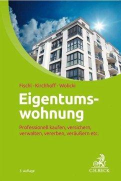 Eigentumswohnung (eBook, PDF) - Fischl, Agnes; Kirchhoff, Ulrike; Wolicki, Michael