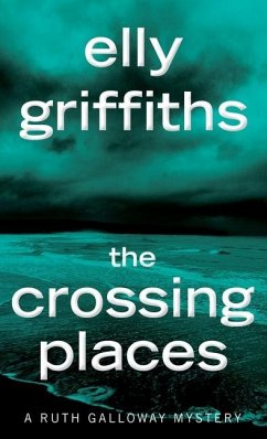 The Crossing Places - Elly Griffiths, Griffiths