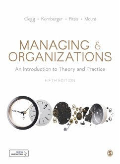 Managing and Organizations: An Introduction to Theory and Practice - Clegg, Stewart R; Kornberger, Martin; Pitsis, Tyrone S.