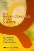 The Transnationalized Social Question: Migration and the Politics of Social Inequalities in the Twenty-First Century