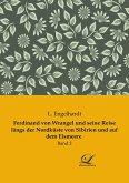 Ferdinand von Wrangel und seine Reise längs der Nordküste von Sibirien und auf dem Eismeere
