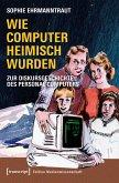 Wie Computer heimisch wurden (eBook, PDF)