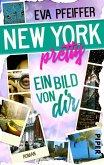 New York Pretty - Ein Bild von Dir (eBook, ePUB)