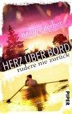 Herz über Bord- Rudere nie zurück (eBook, ePUB)