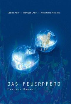 Das Feuerpferd (eBook, ePUB) - Annemarie Nikolaus