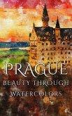 Prague Beauty Through Watercolors (eBook, ePUB)