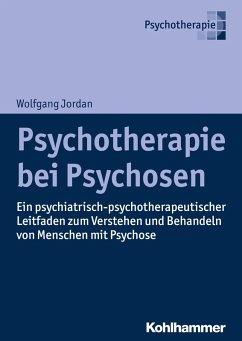 Psychotherapie bei Psychosen (eBook, ePUB) - Jordan, Wolfgang