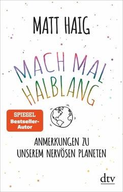 Mach mal halblang. Anmerkungen zu unserem nervösen Planeten (eBook, ePUB) - Haig, Matt