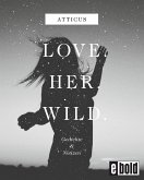 Love - Her - Wild Gedichte und Notizen (eBook, ePUB)