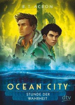 Stunde der Wahrheit / Ocean City Bd.3 (eBook, ePUB) - Acron, R. T.