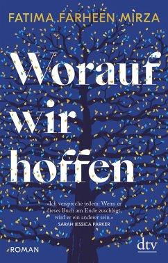 Worauf wir hoffen (eBook, ePUB) - Mirza, Fatima Farheen