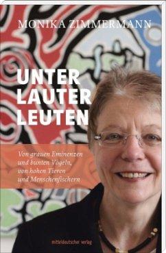 Unter lauter Leuten (Mängelexemplar) - Zimmermann, Monika