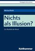 Nichts als Illusion? (eBook, PDF)
