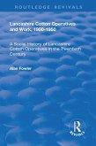 Lancashire Cotton Operatives and Work, 1900-1950 (eBook, ePUB)