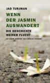 Wenn der Jasmin auswandert (eBook, ePUB)