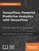 TensorFlow: Powerful Predictive Analytics with TensorFlow (eBook, ePUB)