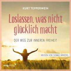 Loslassen, was nicht glücklich macht (MP3-Download) - Tepperwein, Kurt