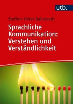 Sprachliche Kommunikation: Verstehen und Verständlichkeit - Ballstaedt, Steffen-Peter