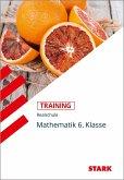 Training Realschule - Mathematik 6. Klasse - Bayern