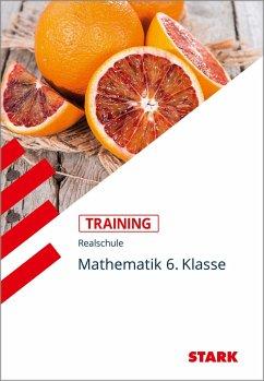 Training Realschule - Mathematik 6. Klasse - Bayern - Müller, Dirk