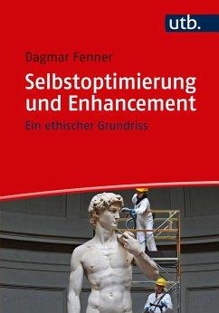 Selbstoptimierung und Enhancement - Fenner, Dagmar