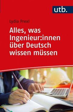 Alles, was Ingenieure über Deutsch wissen müssen - Prexl, Lydia