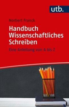 Handbuch Wissenschaftliches Schreiben - Franck, Norbert