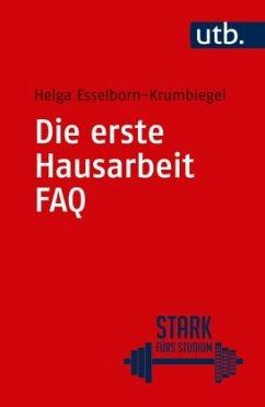 Die erste Hausarbeit - FAQ - Esselborn-Krumbiegel, Helga