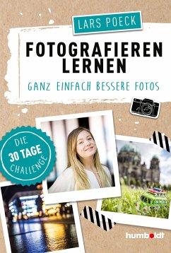 Fotografieren lernen - Poeck, Lars