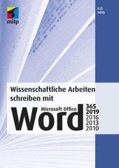 Wissenschaftliche Arbeiten schreiben mit Microsoft Office Word 365, 2019, 2016, 2013, 2010 - Tuhls, G. O.