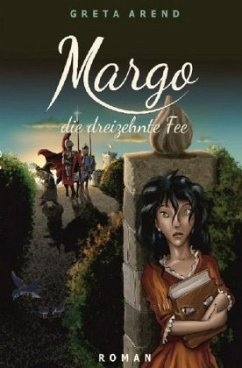 Margo die dreizehnte Fee - Arend, Greta
