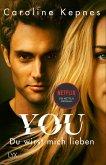 YOU - Du wirst mich lieben / Joe Goldberg Bd.1