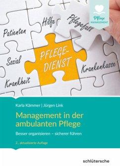 Management in der ambulanten Pflege - Kämmer, Karla;Link, Jürgen