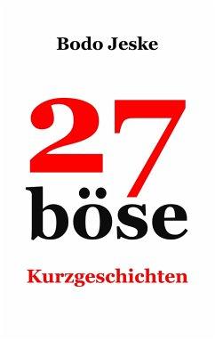 27 böse Kurzgeschichten