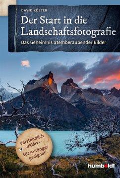 Der Start in die Landschaftsfotografie - Köster, David