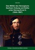 Das Militär des Herzogtums Sachsen-Coburg und Gotha unter Herzog Ernst II. (1844-1867)