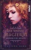 Die weiße Magierin: Gefährliche Mächte / Raels Reise Bd.1