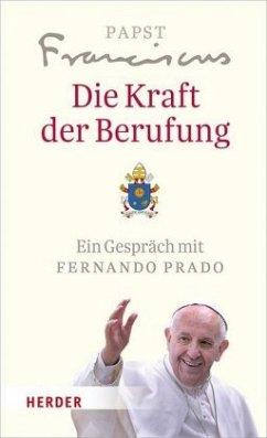 Die Kraft der Berufung - Franziskus