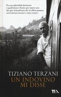 Un indovino mi disse - Terzani, Tiziano