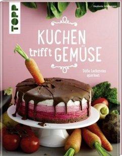 Kuchen trifft Gemüse (Mängelexemplar) - Schönemann, Stephanie