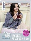 Die 100 schönsten Jacken, Pullover & Co. (Mängelexemplar)