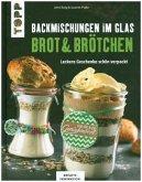 Backmischungen im Glas - Brot und Brötchen (KREATIV.INSPIRATION) (Mängelexemplar)