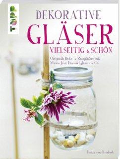 Dekorative Gläser - vielseitig & schön (Mängelexemplar)