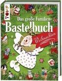 Das große Familienbastelbuch Weihnachten (Mängelexemplar)