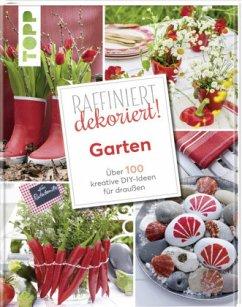 Raffiniert dekoriert! Garten (Mängelexemplar)
