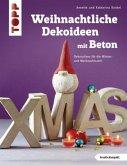 Weihnachtliche Dekoideen mit Beton (kreativ.kompakt.) (Mängelexemplar)